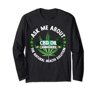 CBD Ask Me About CBD Oil Cannabidiol Natural Health Fun Gift Long Sleeve T-Shirt