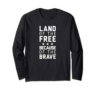 Land Of The Free Because Of The Brave White Patriotic Long Sleeve T-Shirt