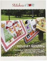Stitches of Love Quilting Holiday Quilting : A Whimsical Collection of Holiday Quilts for Halloween, Fall & Christmas