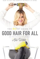 Abrams The Drybar Guide To Good Hair For All