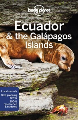 Lonely Lonely Planet Lonely Planet Ecuador & The Galapagos Islands 11th Ed.: 11th Edition