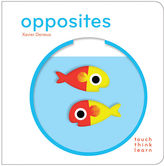 Chronicle Books Touch Think Learn: Opposites