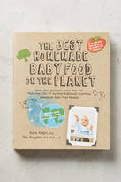 Anthropologie The Best Homemade Baby Food On The Planet