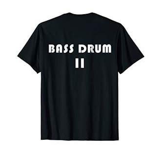 Bass Drum 2 Marching Band Drumline Back Printed Only T-shirt