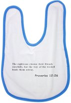 Fotomax baby bib with The righteous choose their friends carefully, but the way of the wicked leads them astray. Proverbs 12:26
