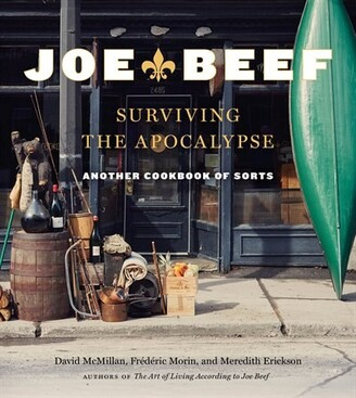 Frederic Morin Joe Beef: Surviving The Apocalypse: Another Cookbook Of Sorts