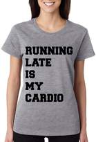 Allntrends Women's T Shirt Running Late Is My Cardio (M, )