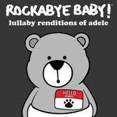 Rockabye Baby! Lullaby Renditions of Adele CD