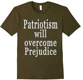 Men's Patriotism will Overcome Prejudice Tee Shirt Large