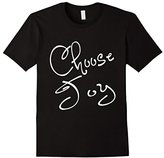 Choose Joy Inspirational Whimsical T-Shirt