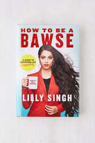 Urban Outfitters How to Be a Bawse: A Guide to Conquering Life By Lilly Singh