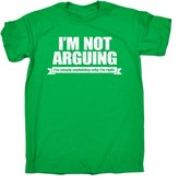 123t Kids I'm Not Arguing ... Why I'm Right (Age-7-8 - KELLY) KIDS T SHIRT