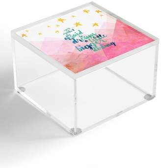 Deny Designs Hello Sayang You Mustnt Be Afraid To Dream A Little Bigger Darling Acrylic Box
