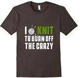 Men's I Knit To Burn Off The Crazy T-Shirt Small