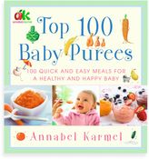Annabel Karmel Top 100 Baby Purees: Quick and Easy Meals for a Healthy and Happy Baby