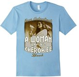 Cherokee Men's Never Underestimate A Women With Blood T Shirt Small