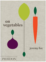 Phaidon Books: On Vegetables