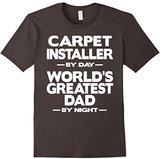 Men's Carpet Installer World's Greatest Dad T-Shirt Large