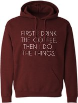 Indica Plateau Hoodie First I Drink the Coffee Adult