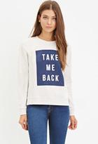Forever 21 Take Me Back Graphic Sweatshirt