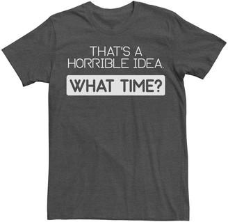 IDEA Men's Horrible What Time? Tee Shirt