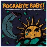 Rockabye Baby Music Lullaby Renditions Of Smashing Pumpkins