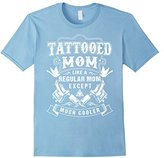 Tattooed Mom T-shirt , Tattooed Mom Like a regular Mom excep