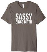 Sassy Since Birth; funny womens girls T Shirt