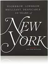 Simon & Schuster Highbrow, Lowbrow, Brilliant, Despicable: Fifty Years Of New York Magazine