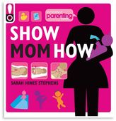 Bed Bath & Beyond Show Mom How in Parenting Magazine: The Handbook for the Brand-New Mom Book