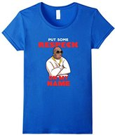 """Women's ORIGINAL """"Put some RESPECK on my Name"""" T-Shirt Small"""