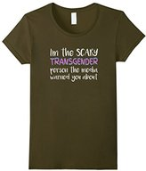 Women's I'm the Scary Transgender Media Warned You About T-Shirt T Small