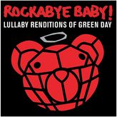 Rockabye Baby Music Lullaby Renditions Of Green Day