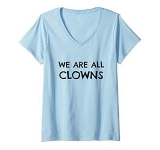 Womens We Are All Clowns V-Neck T-Shirt