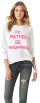 Wildfox Couture Rather Be Shopping Sweatshirt