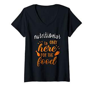 Womens is only here for the food Nutritionist thanksgiving gift V-Neck T-Shirt