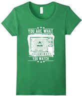Women's You Are What You Watch - Illuminati Premium Shirts Small