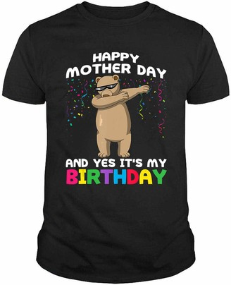 Generic Funny Happy Mother Day and Yes It's My Birthday Gift T-Shirt