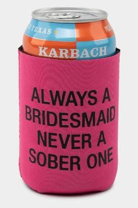 francesca's Always A Bridesmaid Koozie - Pink