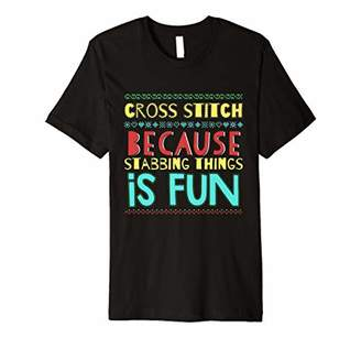 Cross Stitch Stabbing Things Is Fun Funny Humor Gift Premium T-Shirt