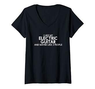 Womens I Like My electric guitar And Maybe Like 3 People V-Neck T-Shirt