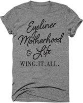 Wicked Buff Sportswear Eyeliner Motherhood Life Wing It All Funny Women's Moms Tshirt