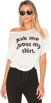 Wildfox Couture Ask Me About My Shirt Tee