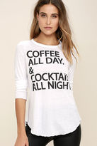 Chaser Coffee and Cocktails White Long Sleeve Top