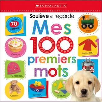 Scholastic Apprendre avec Souleve et regarde : Mes 100 premiers mots Book (French Version)