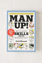 Urban Outfitters Man Up!: 367 Classic Skills For The Modern Guy By Paul O'Donnell