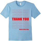 Thank You Have A Nice Day Grocery Bag Funny Novelty T-Shirt