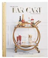 Chronicle Books The Art Of The Bar Cart: Styling & Recipes Book