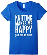Women's Knitting Makes Me Happy You Not So Much T-Shirt XL