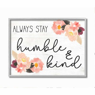 Stupell Industries Always Stay Humble and Kind Quote Floral Charm Designed by Daphne Polselli Wall Art 11 x 14